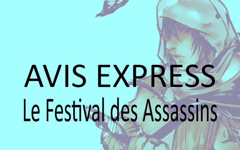 Avis Express : Le Festival des Assassins(FFXV)